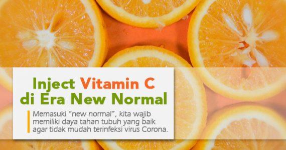 Jaga Daya Tahan Tubuh dengan Inject Vitamin C di Era New Normal!